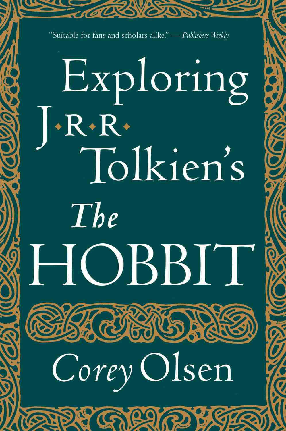 Exploring J.R.R. Tolkiens The Hobbit By Olsen, Corey